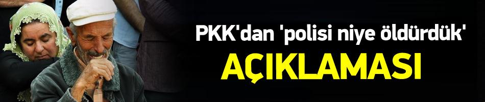 PKK'dan 'polisi niye öldürdük' açıklaması!