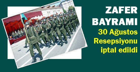 30 Ağustos Resepsiyonu iptal edildi