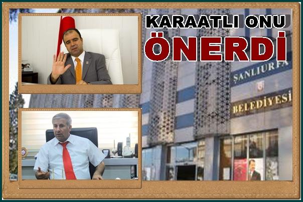 Oda Başkanı Karaatlı; Urfa Büyükşehir Belediye Başkanlığına Nihat Çiftçi getirilsin