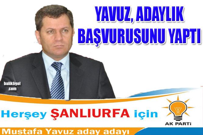 Mustafa Yavuz Milletvekillik Başvurusunda Bulundu