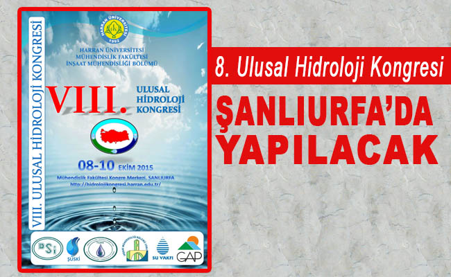 8. Ulusal Hidroloji Kongresi Şanlıurfa'da yapılacak
