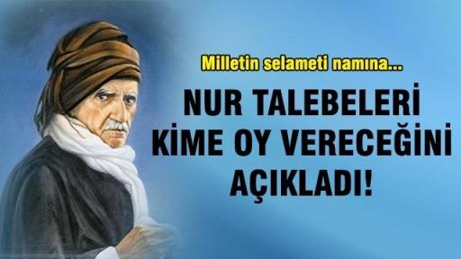 Bediüzzaman'ın talebeleri AK Parti'yi destekleyeceklerini açıkladılar