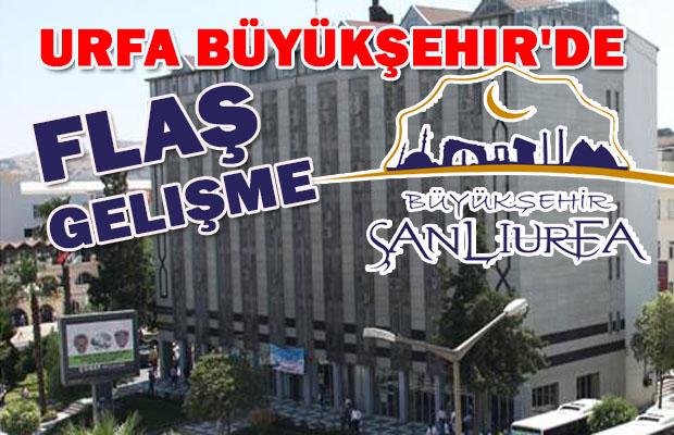Urfa Büyükşehir'de Flaş Gelişme! Görevden alındılar