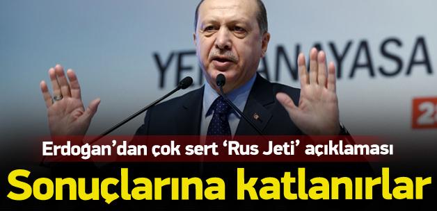 Erdoğan: Rusya sonuçlarına katlanır