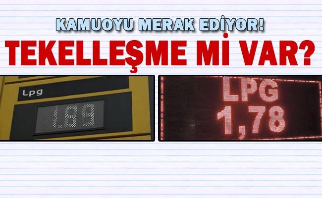 LPG Fiyatlarındaki fark ne için! Tekelleşme mi var?