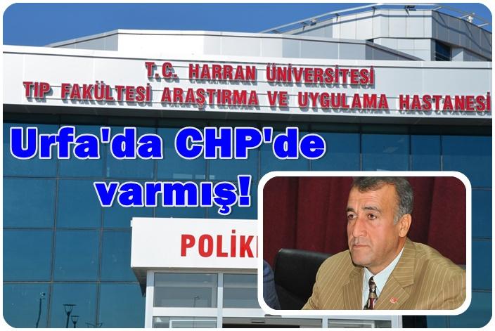 Urfa'da CHP'de varmış! Harran Tıp Fakültesi Hastanesini gündeme getirdi