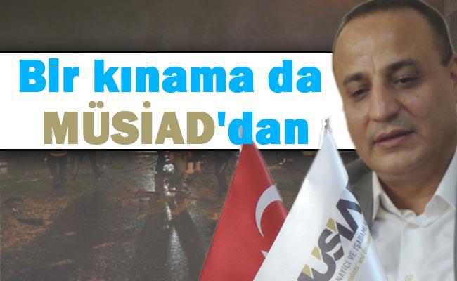 Ankara Saldırısına bir kınama da MÜSİAD'dan