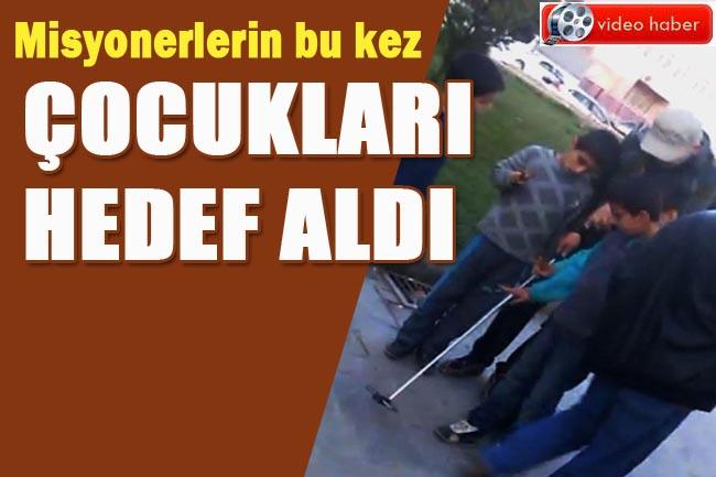 Misyonerler Türkiye'de ne yapıyorlar? çocuklara bakın ne yapıyorlar