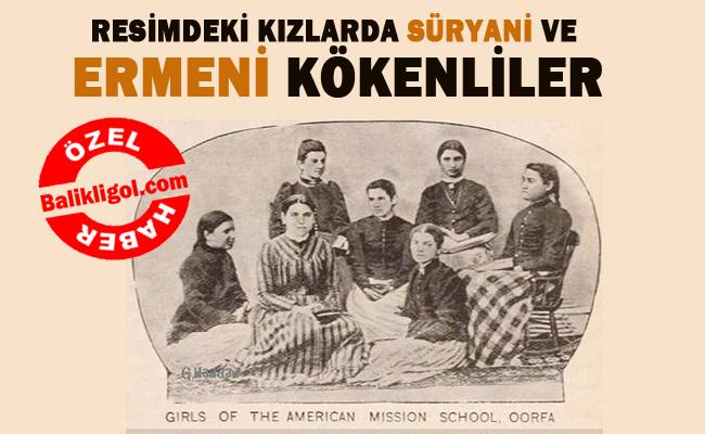 Amerikan misyonerlerin Urfa'da okul açtıklarını biliyor muydunuz?