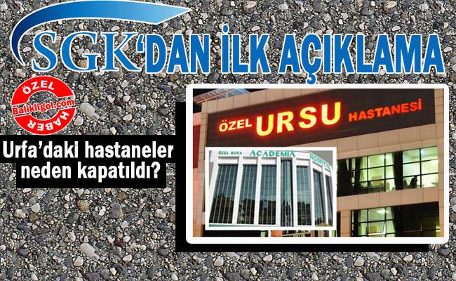 Şanlıurfa'daki hastaneler neden kapatıldı? SGK'dan ilk açıklama…