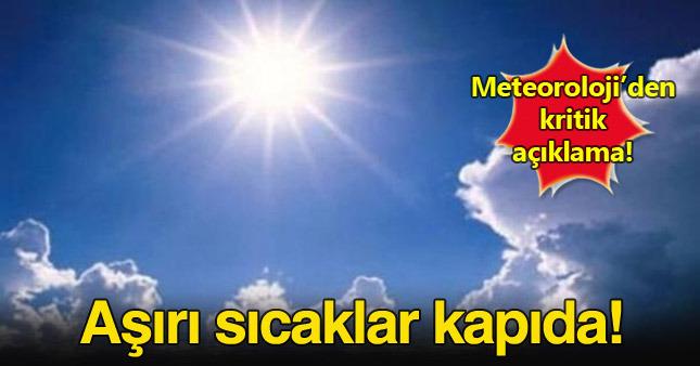 Meteorolojiden flaş uyarı! kuvvetli sıcaklar geliyor