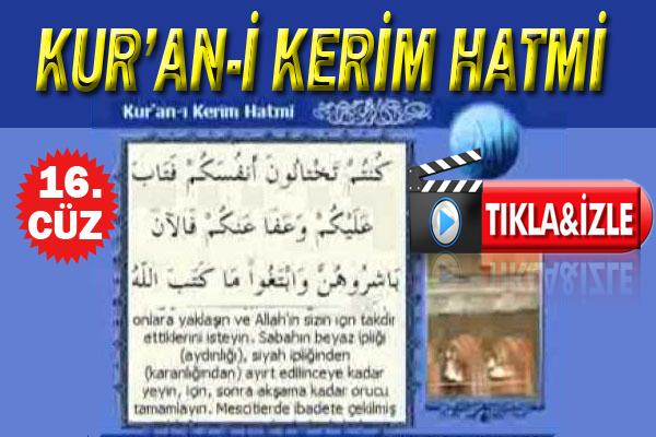 Ramazan ayı Kur'anı Kerim hatmi 16. cüz izle