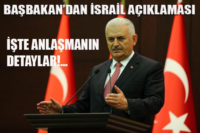 Başbakan Binali Yıldırım'dan flaş İsrail açıklaması