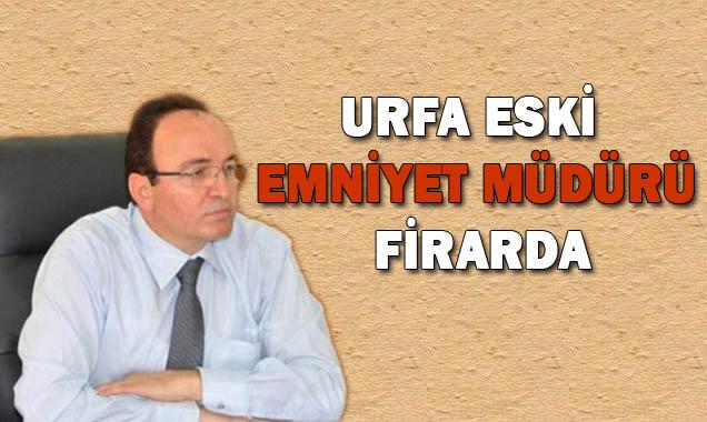 Urfa eski Emniyet Müdürü Mehmet Likoğlu firarda