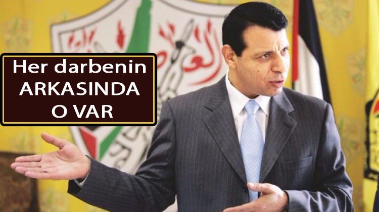 Muhammed Dahlan! Ortadoğudaki her kanlı eylemde parmağı var