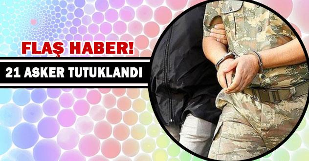Flaş haber! Urfa'da 21 rütbeli asker tutuklandı
