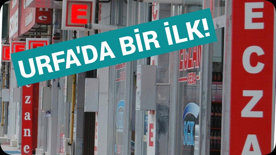 Bir ilk! Urfa'daki FETÖ'cü eczaneler kapatıldı