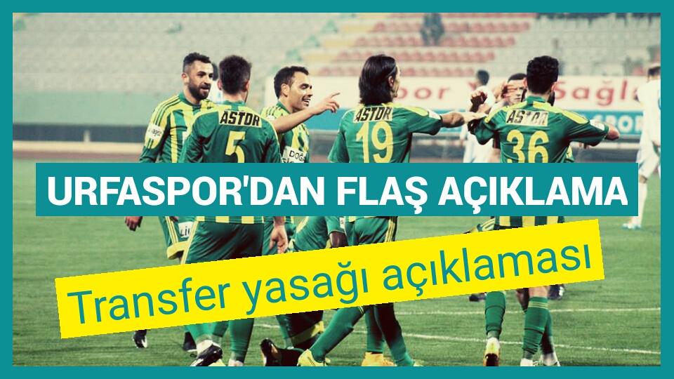 Urfaspor'dan flaş transfer yasağı açıklaması