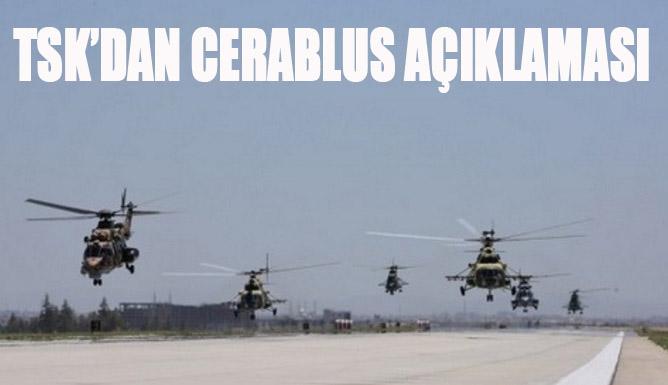 TSK'dan flaş 'Cerablus' açıklaması