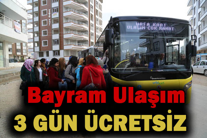 Şanlıurfa'da Bayramda 3 gün ulaşım ücretsiz