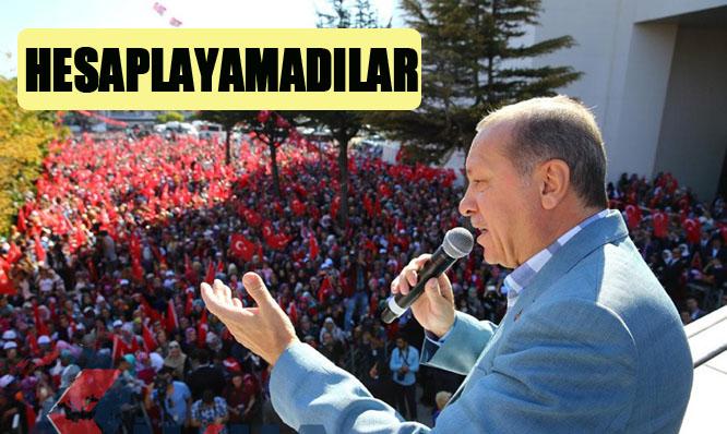 Erdoğan, darbeciler onu hesaplayamadı