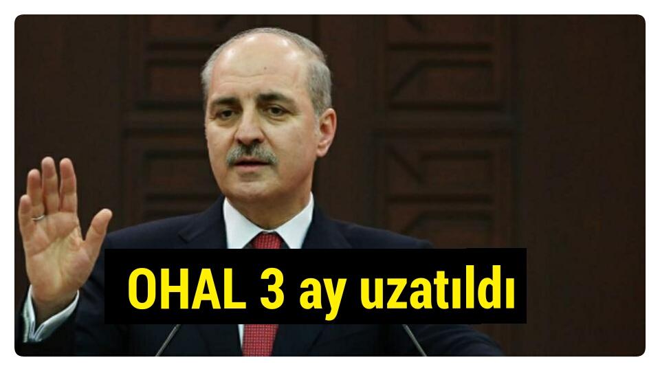 Bakanlar kurulu sonrası flaş açıklama: OHAL 3 ay daha uzatıldı