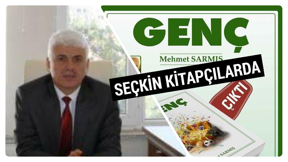 Mehmet Sarmış'tan yeni bir kitap: GENÇ çıktı