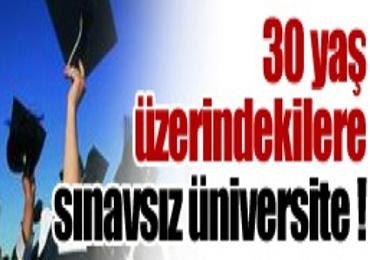 30 yaş üzerindekilere sınavsız üniversite
