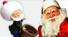 Noelmi? Nasreddin Hocamı?