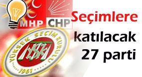 12 Haziran seçimlerine katılacak 27 parti