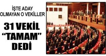 31 Milletvekili aday olmadı