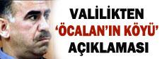 Valilikten 'Öcalan'ın köyü' açıklaması