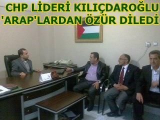 Kılıçdaroğlu; Araplardan özür diledi