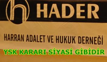 HADER; YSK Kararı siyasi