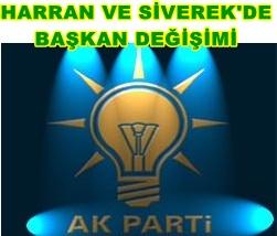 Harran ve Siverek AK Parti İlçe başkanları değişti