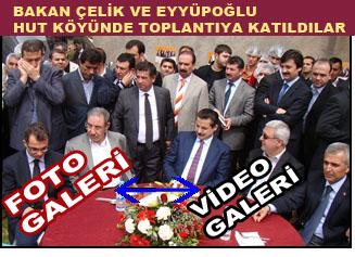Bakan Çelik ve Eyyüpoğlu Hut köyünde toplantıya katıldılar