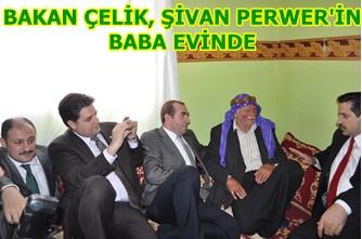 Bakan Çelik, Şivan Perwer'in baba evinde