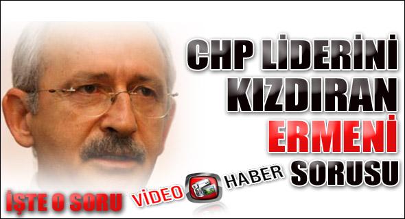 Ermeni sorusu Kılıçdaroğlu'yu kızdırdı