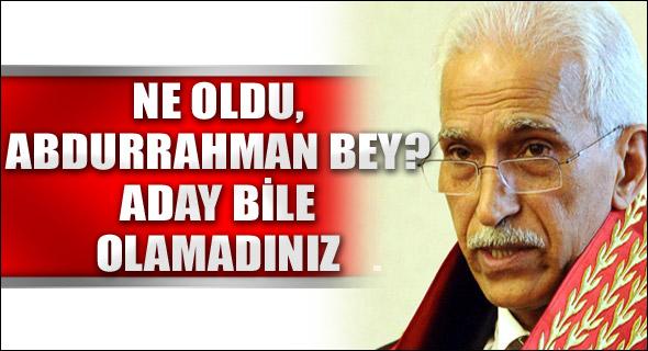 Ne oldu, Abdurrahman Bey?
