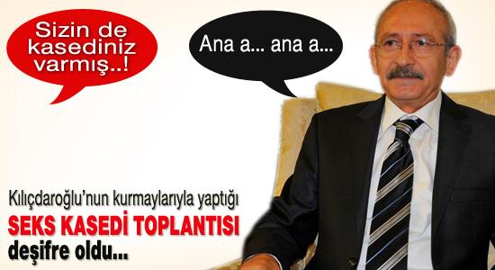 Kılıçdaroğlu'nun seks kasedi toplantısı!