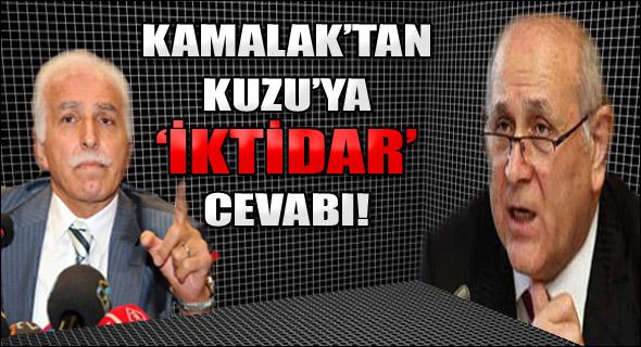 Kamalak'tan Kuzu'ya 'iktidar' cevabı