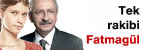 Kılıçdaroğlu'nun tek rakibi Fatmagül
