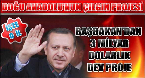 Erdoğan'dan Doğu Anadoluya çılgın proje