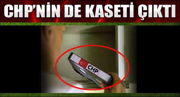 CHP'nin de kaseti çıktı!