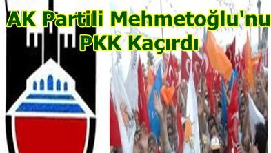 Valilik: AK Partili Mehmetoğlu'nu Pkk Kaçırdı