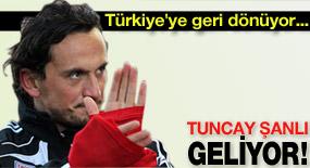 Tuncay Şanlı Türkiye'ye geri dönüyor!