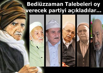 Bediüzzaman Talebeleri oy verecek partiyi açıkladılar