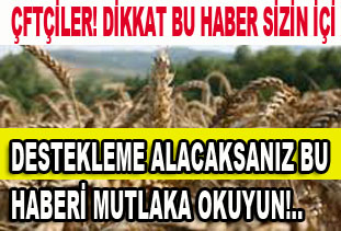 Çiftçiler Destekleme Almaları için bu tarihlere dikkat etsin!..