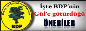 İşte BDP'nin Gül'e götürdüğü öneriler