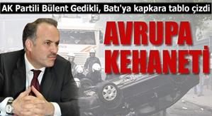 AK Partili Bülent Gedikli, Batı'ya kapkara tablo çizdi